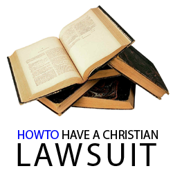 How to have a Christian Lawsuit